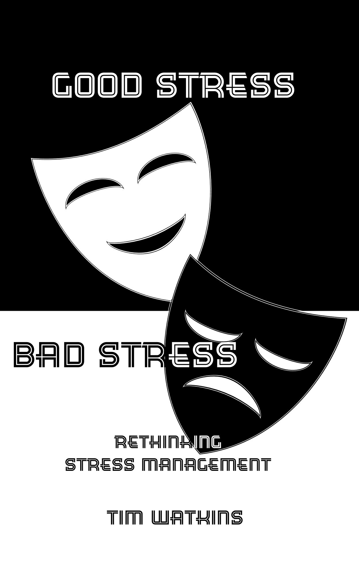 Good Stress, Bad Stress